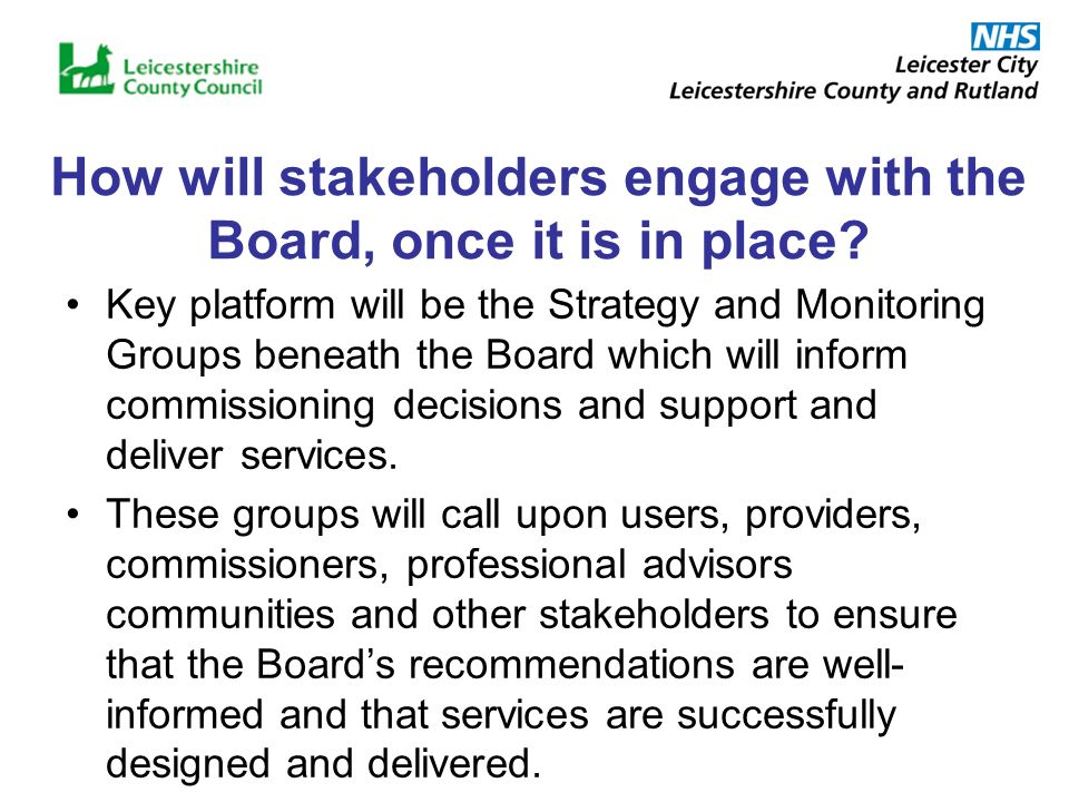 How will stakeholders engage with the Board, once it is in place.