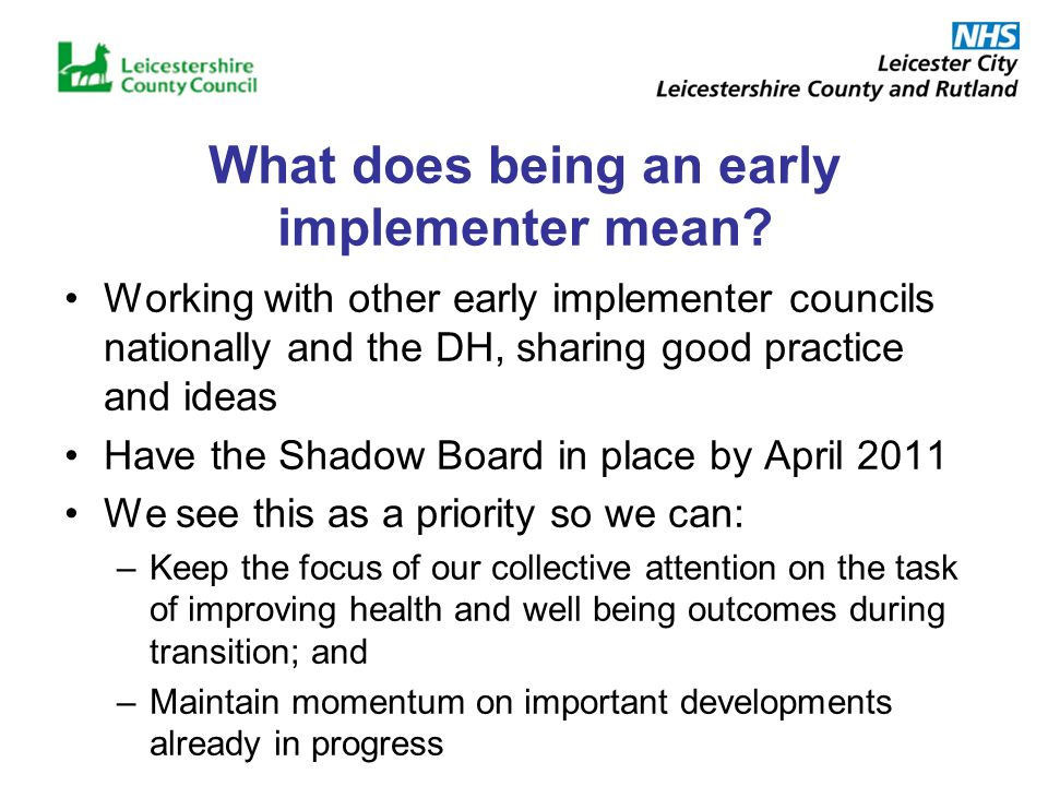 What does being an early implementer mean.