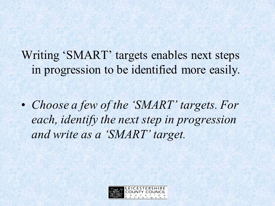 Developing SMART Targets Identify which targets are SMART.