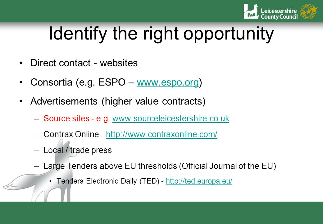 Identify the right opportunity Direct contact - websites Consortia (e.g.