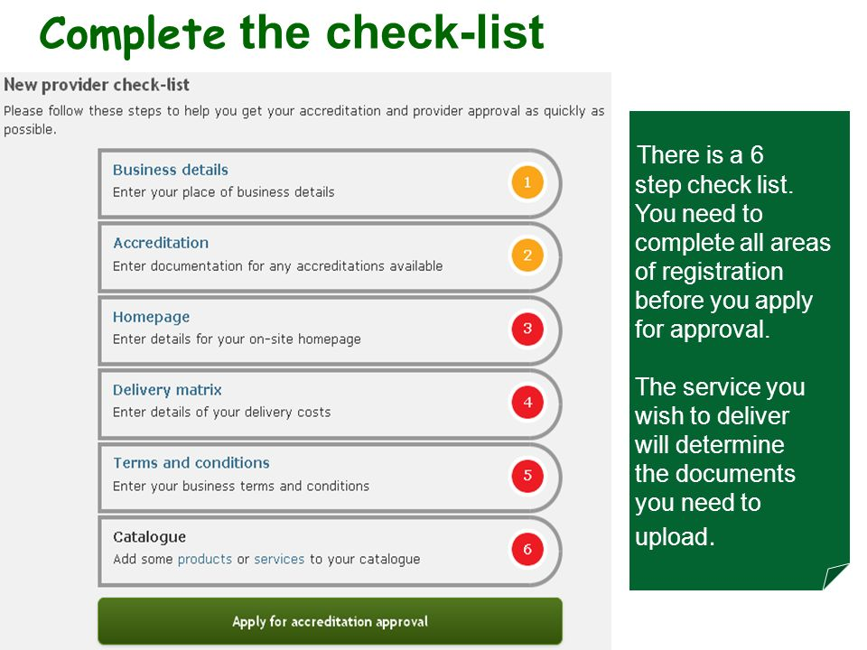 Complete the check-list There is a 6 step check list.