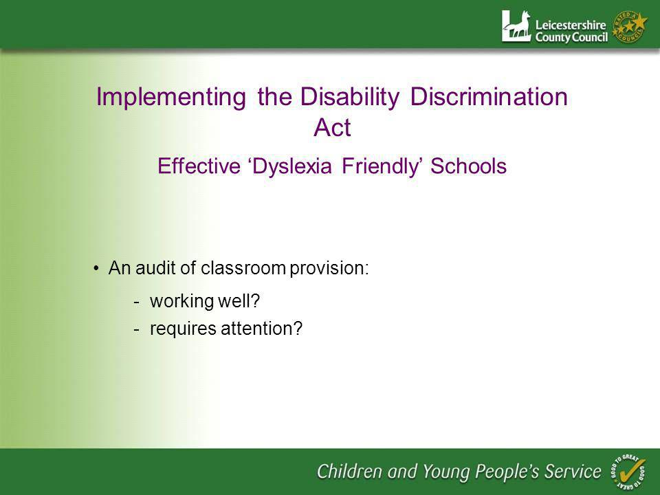 Implementing the Disability Discrimination Act Effective Dyslexia Friendly Schools - working well.