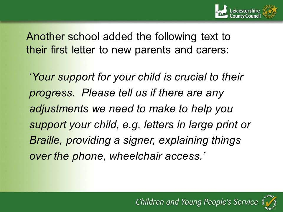 Another school added the following text to their first letter to new parents and carers: Your support for your child is crucial to their progress.