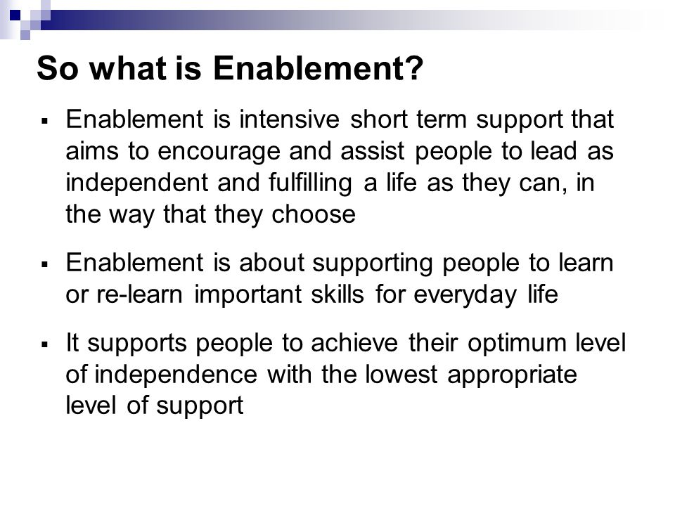 So what is Enablement.