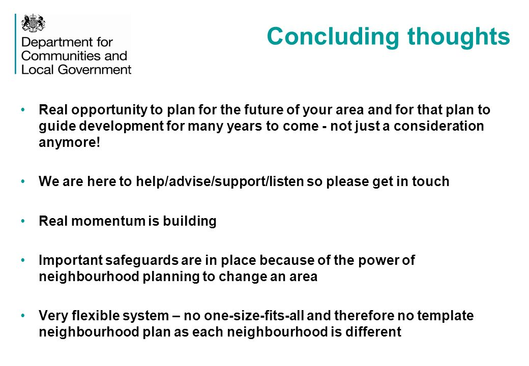 Concluding thoughts Real opportunity to plan for the future of your area and for that plan to guide development for many years to come - not just a consideration anymore.
