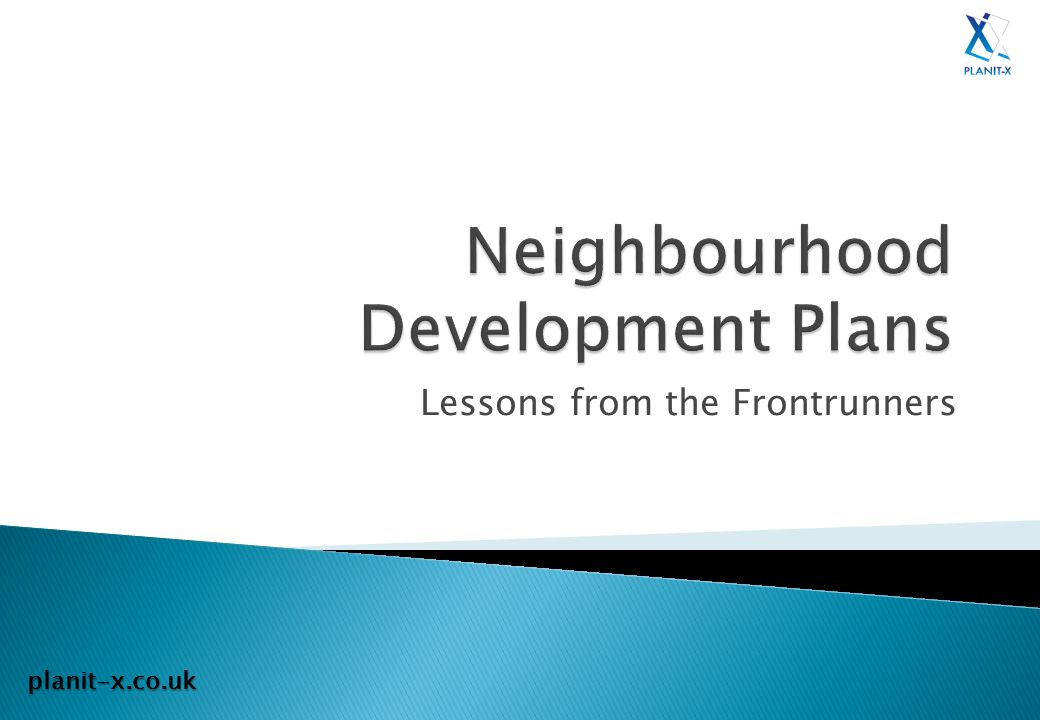 Neighbourhood Development Plans Lessons from the Frontrunners planit-x.co.uk