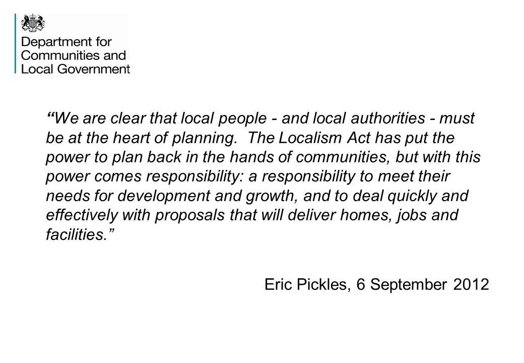 We are clear that local people - and local authorities - must be at the heart of planning.