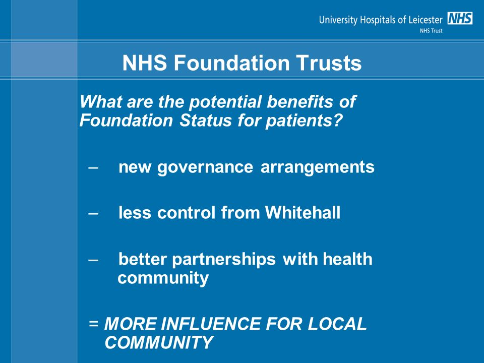NHS Foundation Trusts What are the potential benefits of Foundation Status for patients.