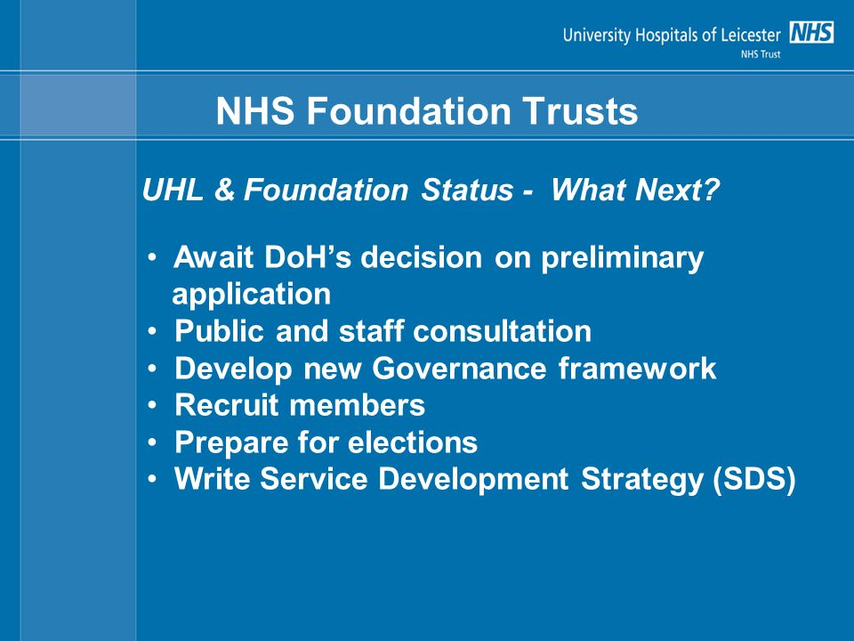 NHS Foundation Trusts UHL & Foundation Status - What Next.