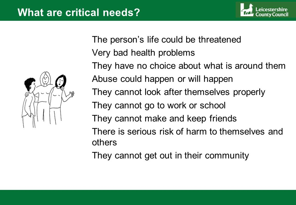 What are critical needs.