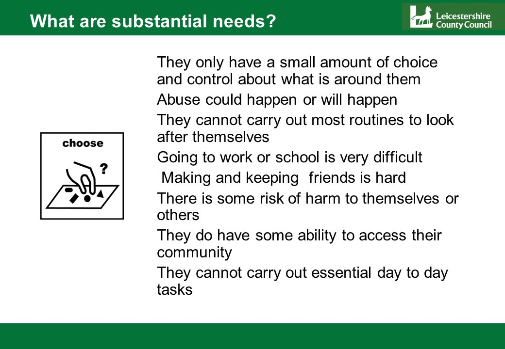 What are substantial needs.