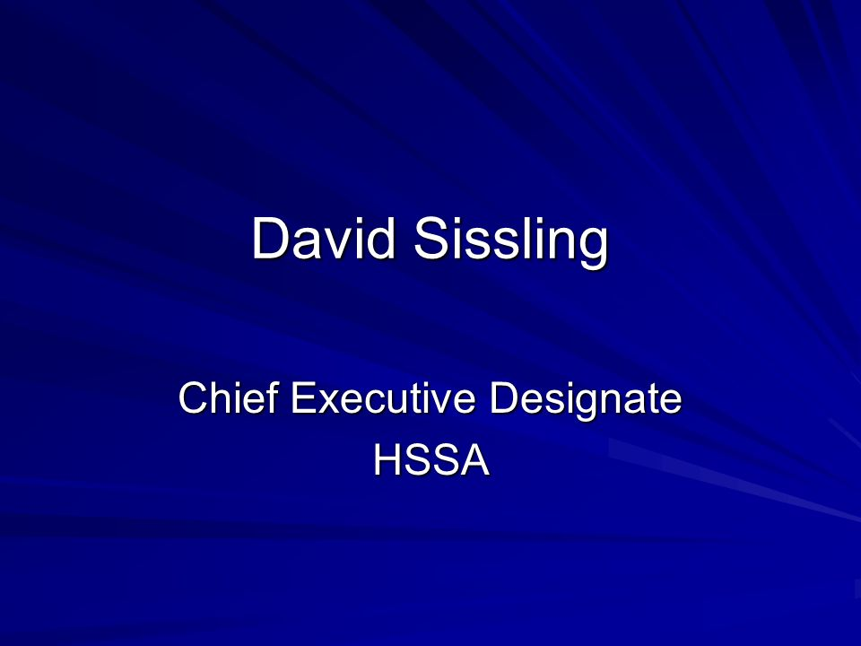David Sissling Chief Executive Designate HSSA
