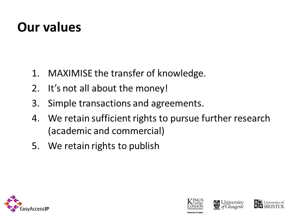 Our values 1.MAXIMISE the transfer of knowledge. 2.Its not all about the money.