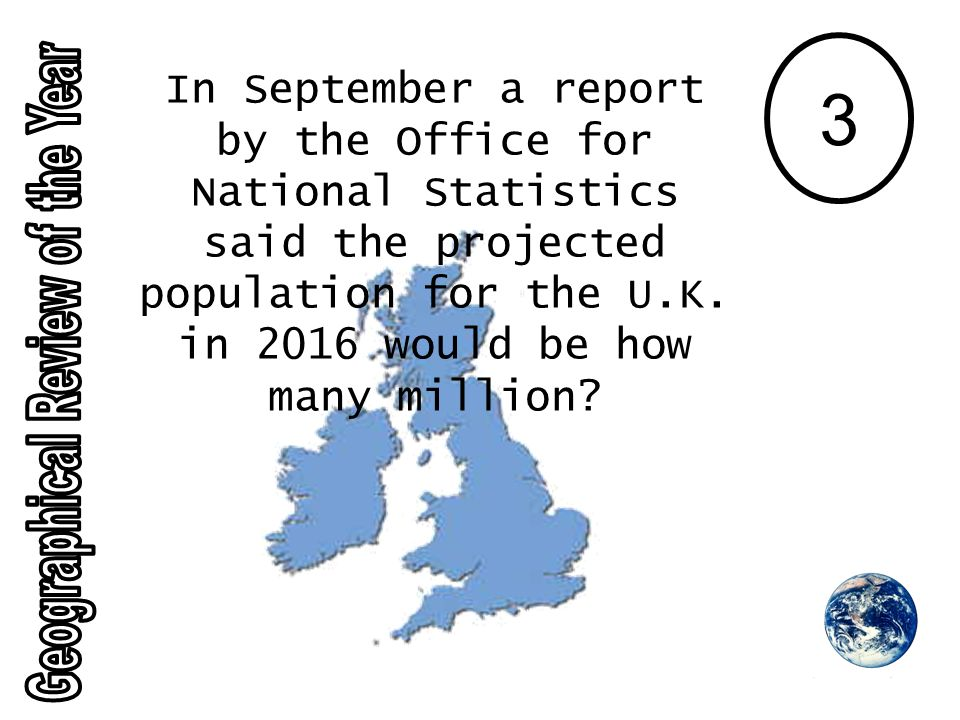 3 In September a report by the Office for National Statistics said the projected population for the U.K.