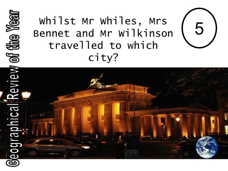 5 Whilst Mr Whiles, Mrs Bennet and Mr Wilkinson travelled to which city