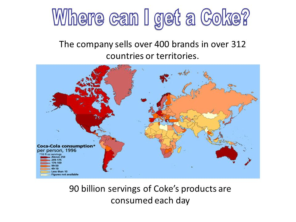 The company sells over 400 brands in over 312 countries or territories.