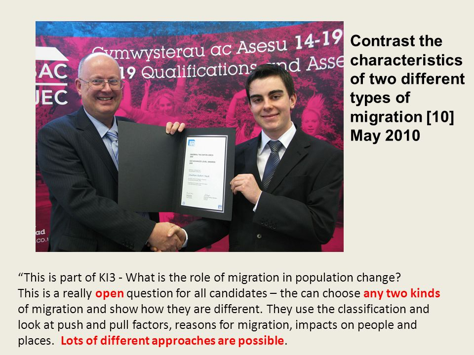 Contrast the characteristics of two different types of migration [10] May 2010 This is part of KI3 - What is the role of migration in population change.