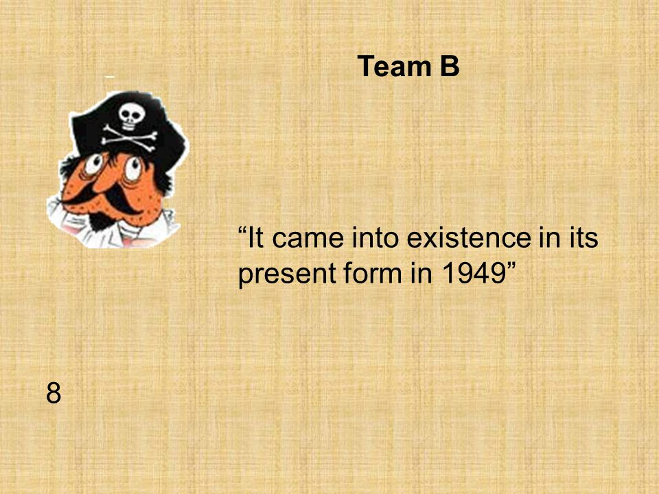 Team B It came into existence in its present form in 1949 8