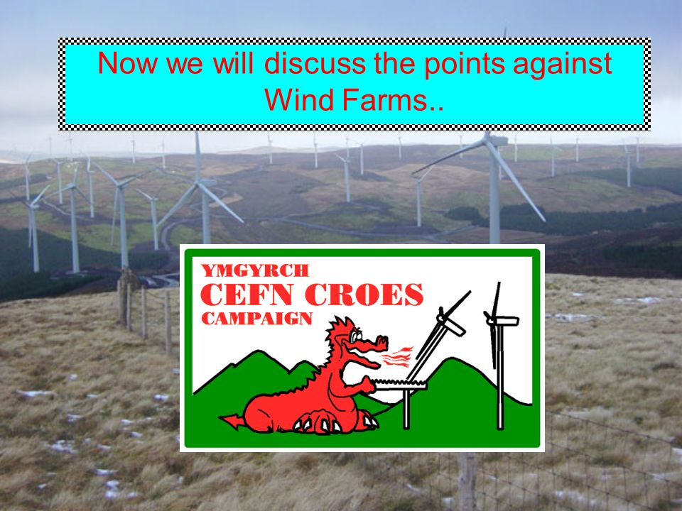 Now we will discuss the points against Wind Farms..
