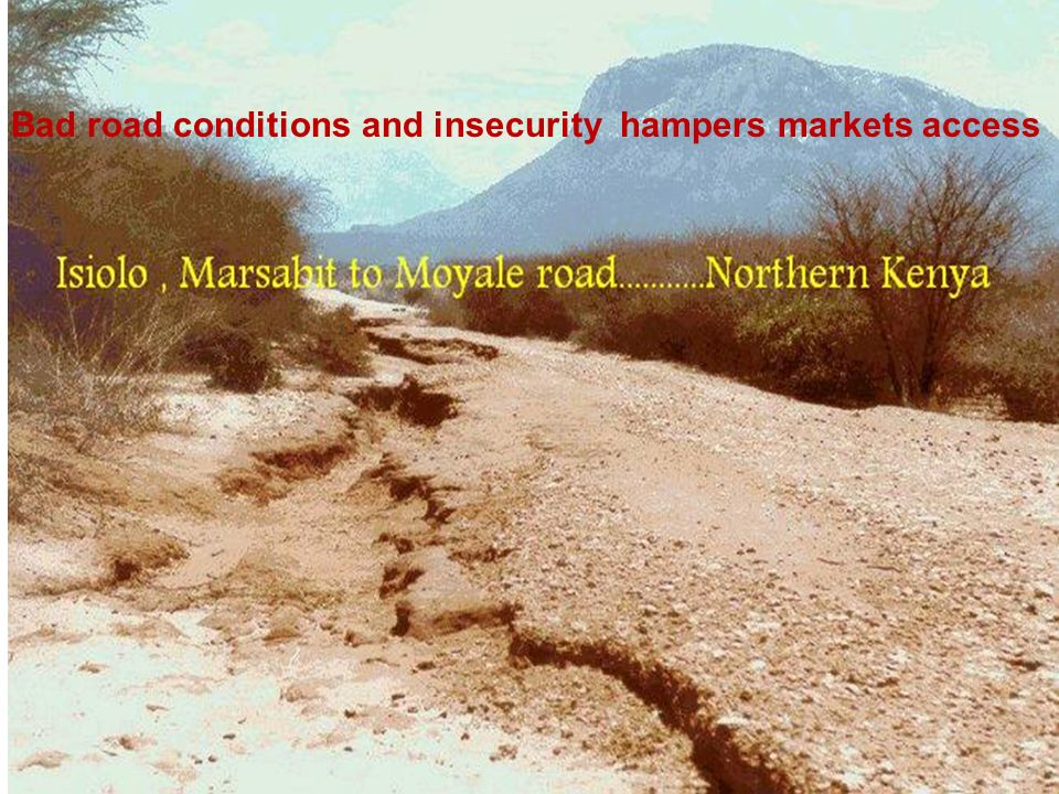 Bad road conditions and insecurity hampers markets access