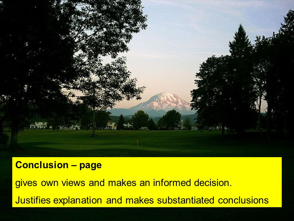Conclusion – page gives own views and makes an informed decision.