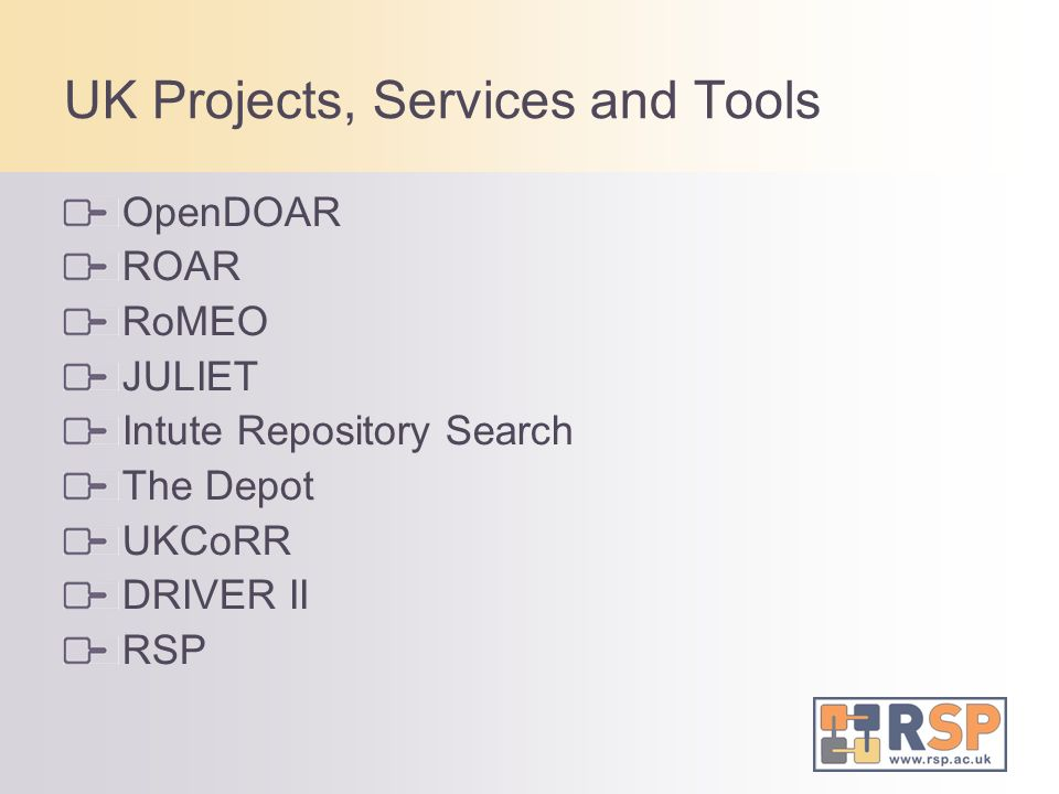 UK Projects, Services and Tools OpenDOAR ROAR RoMEO JULIET Intute Repository Search The Depot UKCoRR DRIVER II RSP
