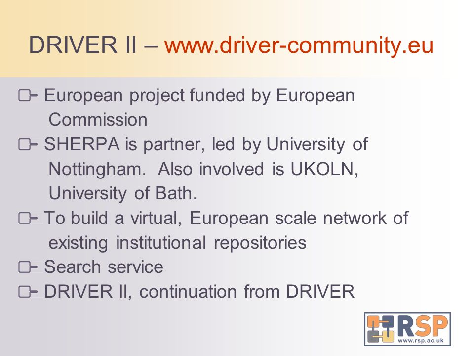 DRIVER II – www.driver-community.eu European project funded by European Commission SHERPA is partner, led by University of Nottingham.