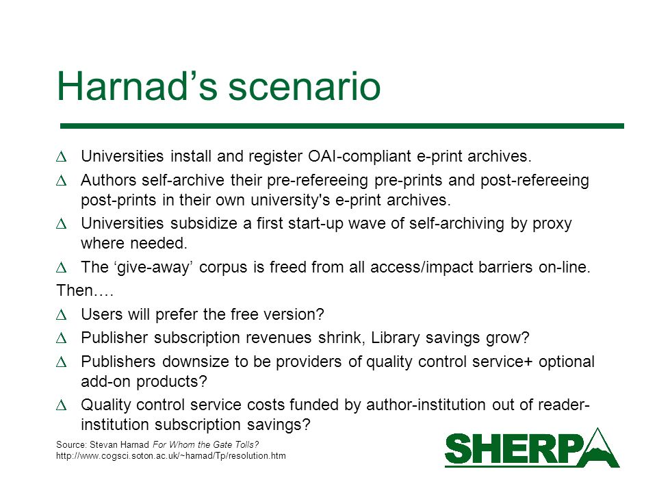 Harnads scenario Universities install and register OAI-compliant e-print archives.