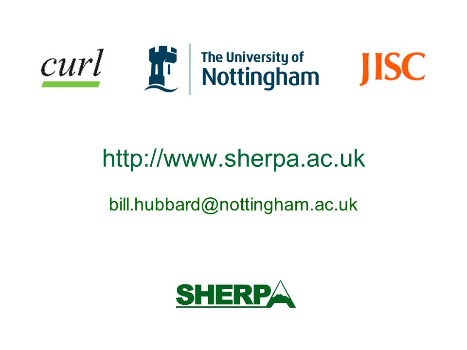 bill.hubbard@nottingham.ac.uk http://www.sherpa.ac.uk
