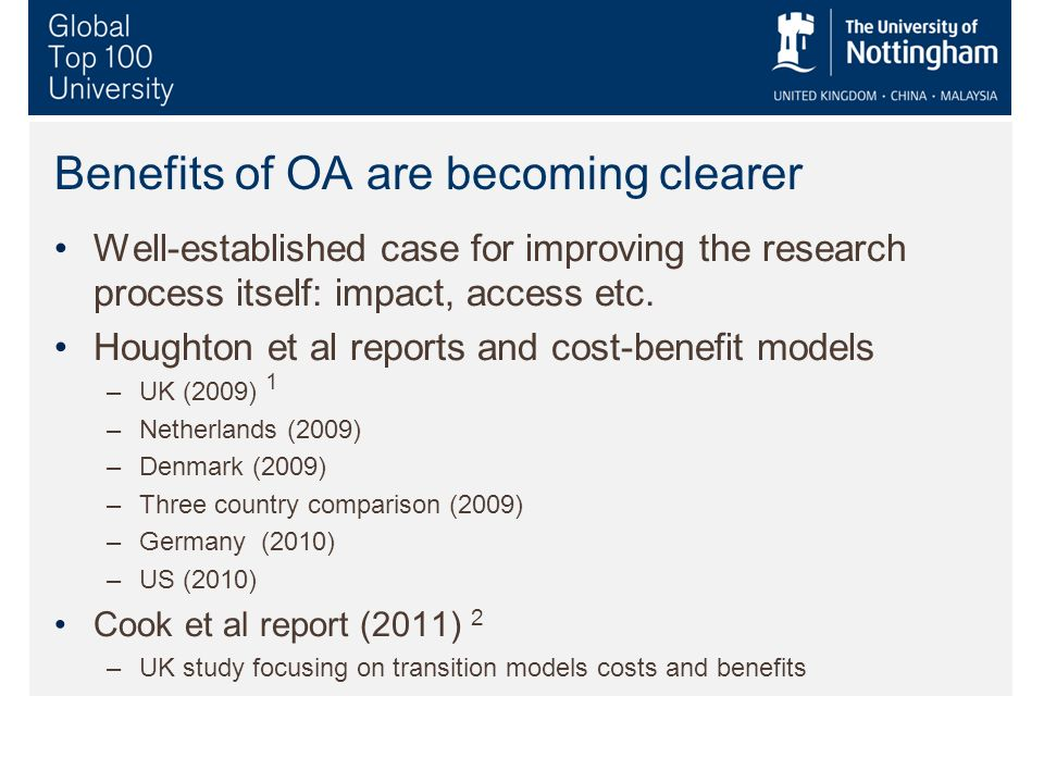 Benefits of OA are becoming clearer Well-established case for improving the research process itself: impact, access etc.