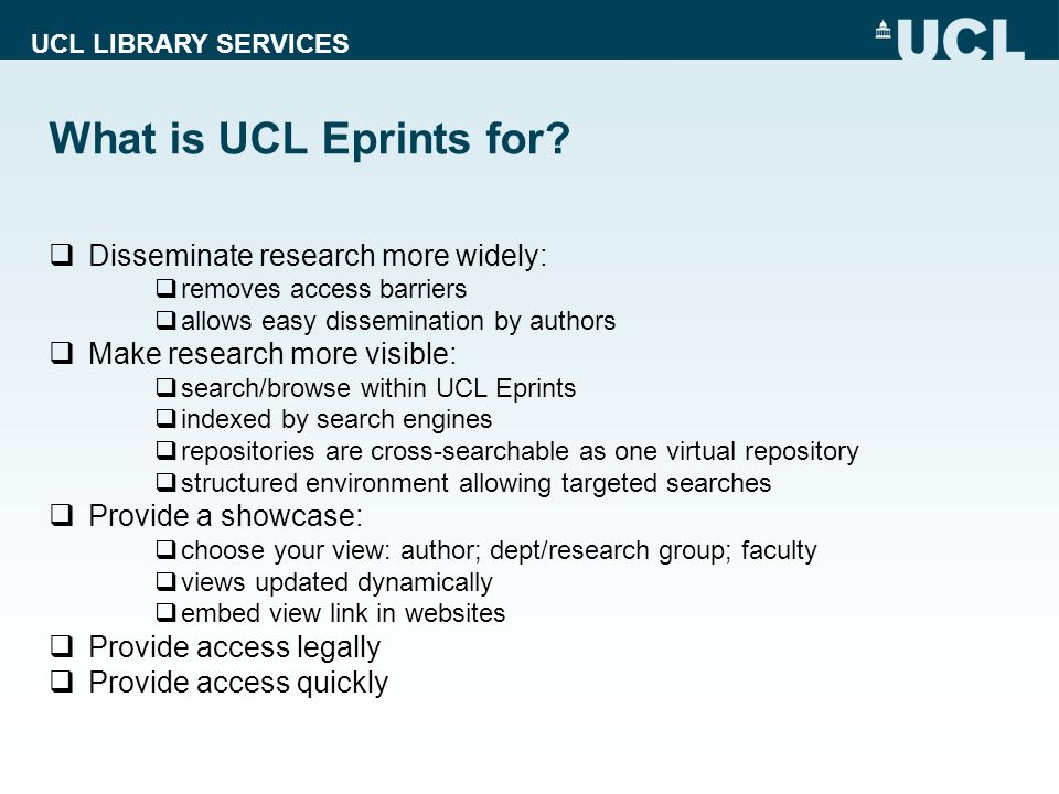 UCL LIBRARY SERVICES What is UCL Eprints for.