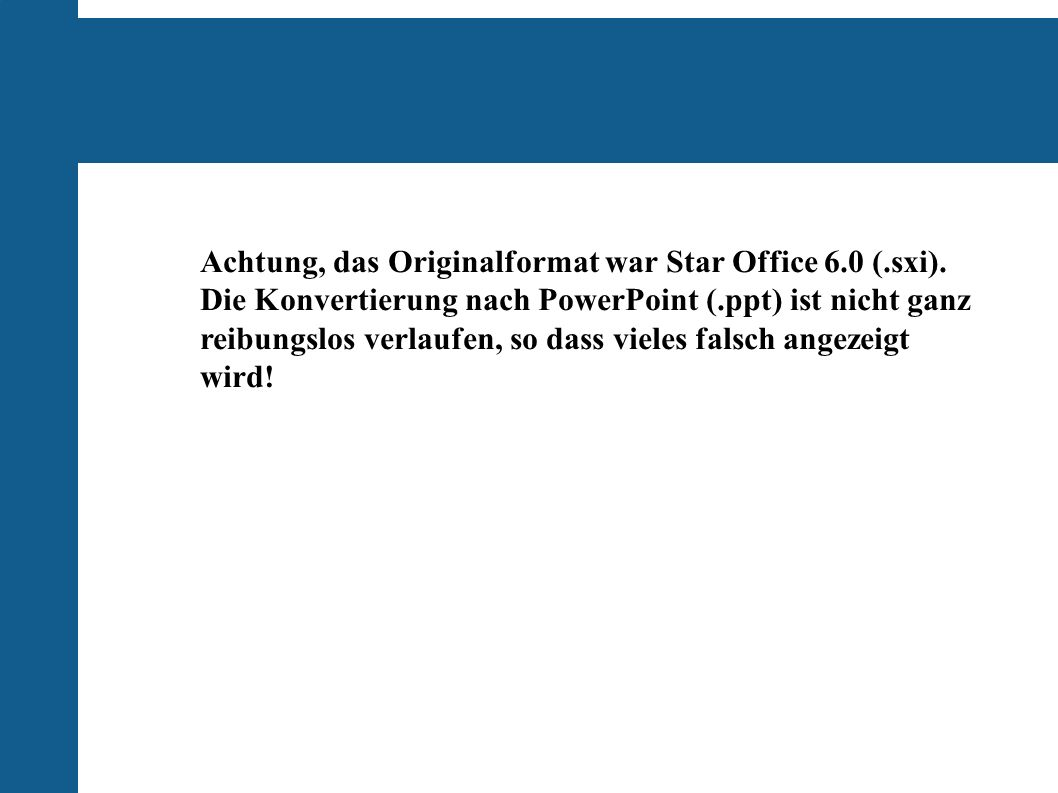 Achtung, das Originalformat war Star Office 6.0 (.sxi).