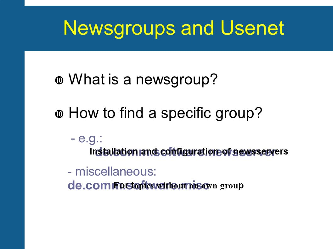 Newsgroups and Usenet What is a newsgroup. How to find a specific group.