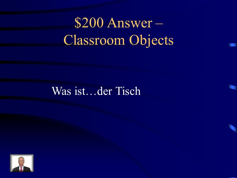 $200 Question – Classroom Objects