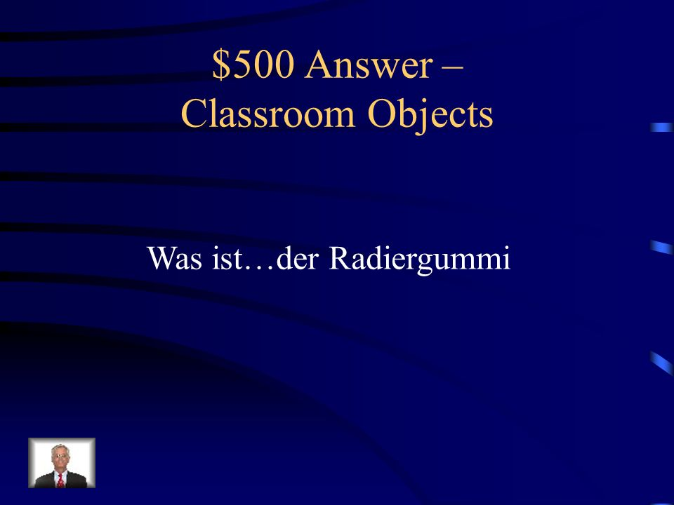 $500 Question – Classroom Objects Your Text Here