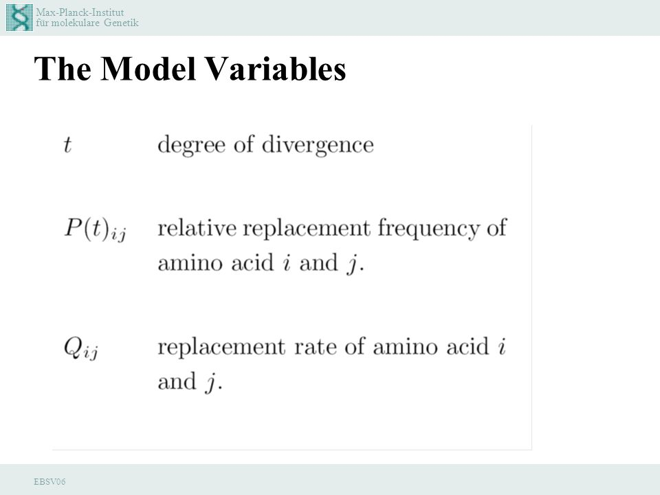 Max-Planck-Institut für molekulare Genetik EBSV06 The Model Variables