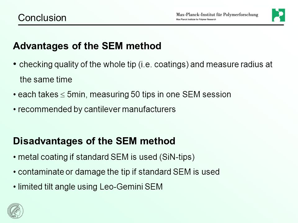 Conclusion Advantages of the SEM method checking quality of the whole tip (i.e.