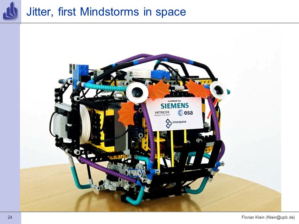 24Florian Klein (fklein@upb.de) Jitter, first Mindstorms in space
