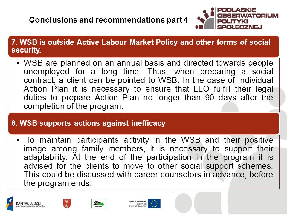 7. WSB is outside Active Labour Market Policy and other forms of social security.