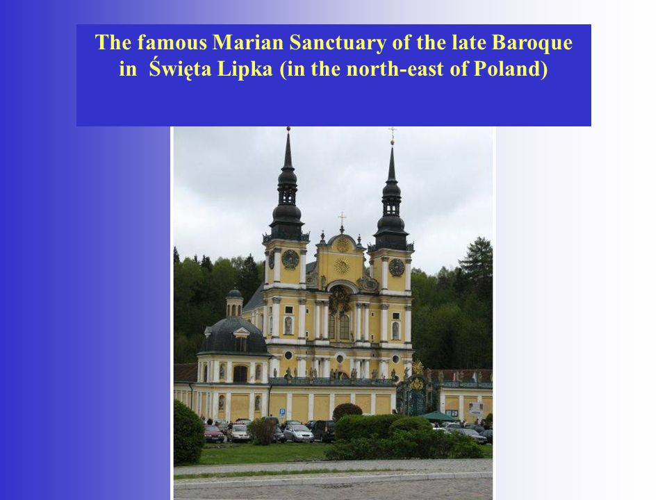 The famous Marian Sanctuary of the late Baroque in Święta Lipka (in the north-east of Poland)