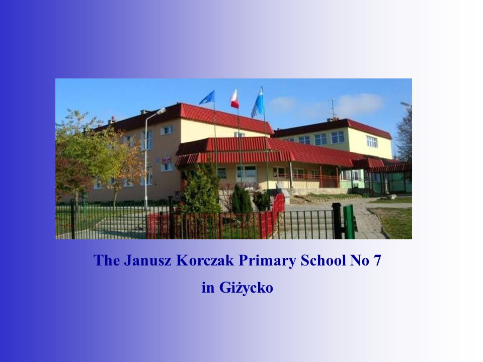The Janusz Korczak Primary School No 7 in Giżycko