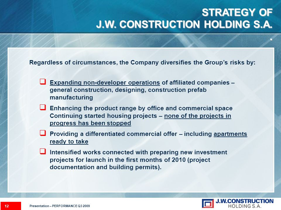 STRATEGY OF J.W. CONSTRUCTION HOLDING S.A..