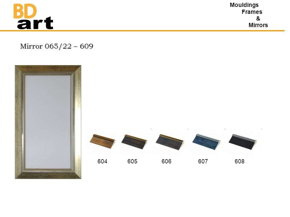 Mirror 065/22 – 609 Mouldings Frames & Mirrors 604605606607608