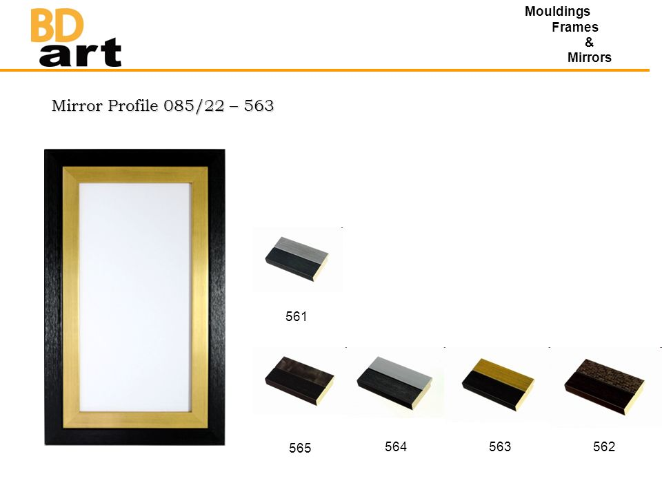 Mirror Profile 085/22 – 563 Mouldings Frames & Mirrors 565 564563562 561