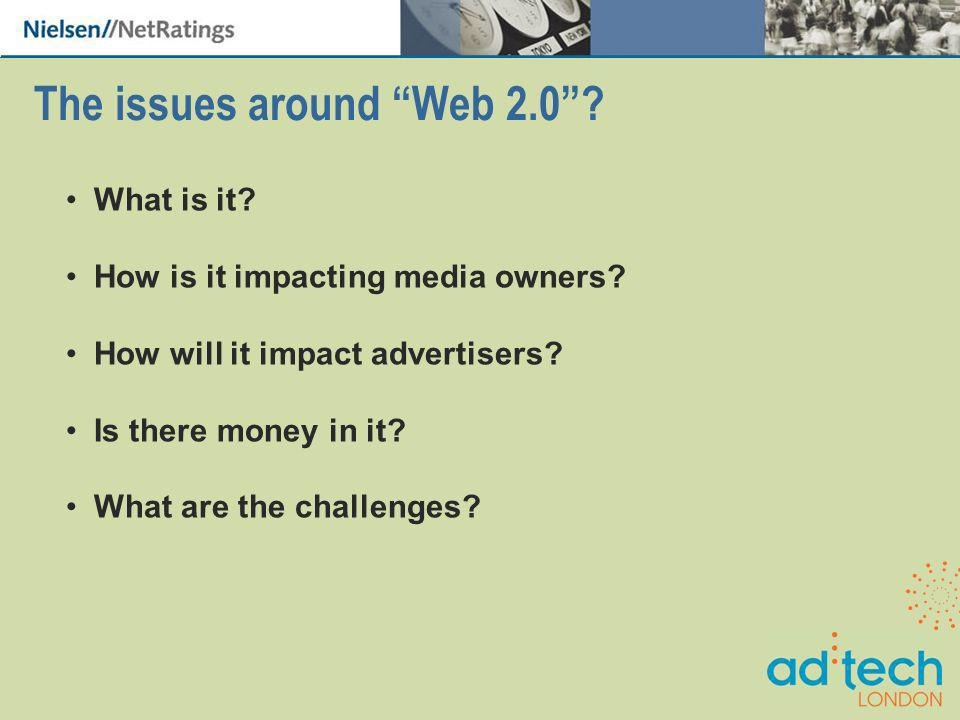 The issues around Web 2.0. What is it. How is it impacting media owners.