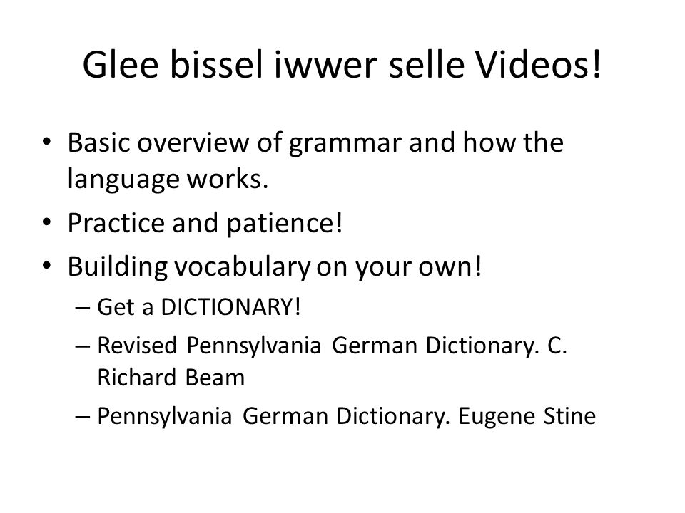 Glee bissel iwwer selle Videos. Basic overview of grammar and how the language works.