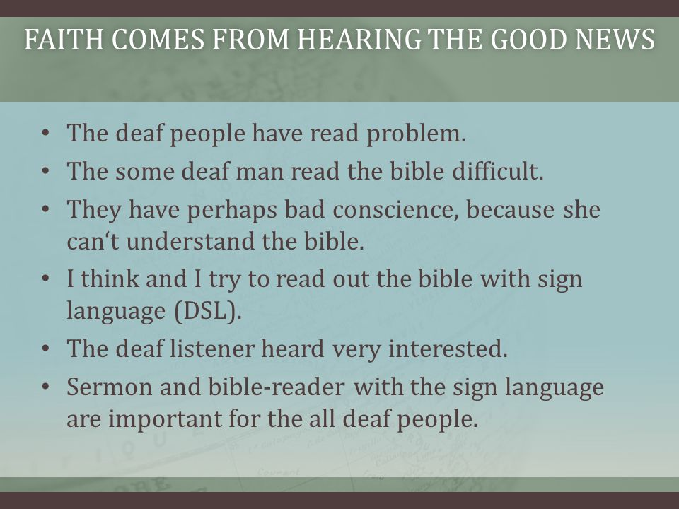 The deaf people have read problem. The some deaf man read the bible difficult.