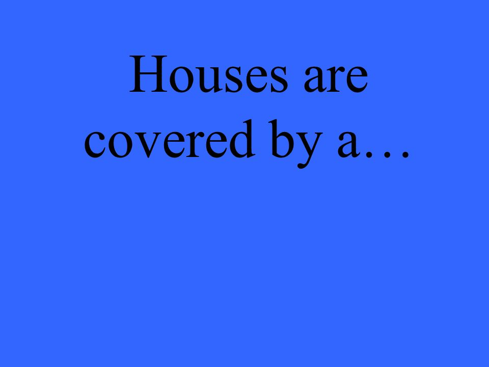 Houses are covered by a…