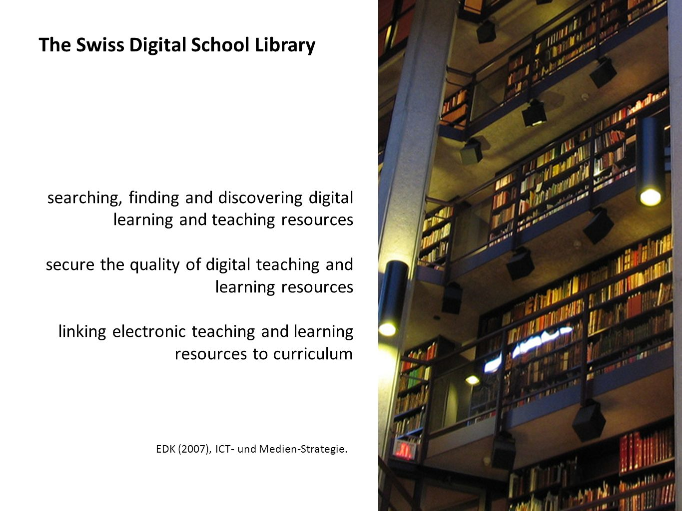 The Swiss Digital School Library EDK (2007), ICT- und Medien-Strategie.