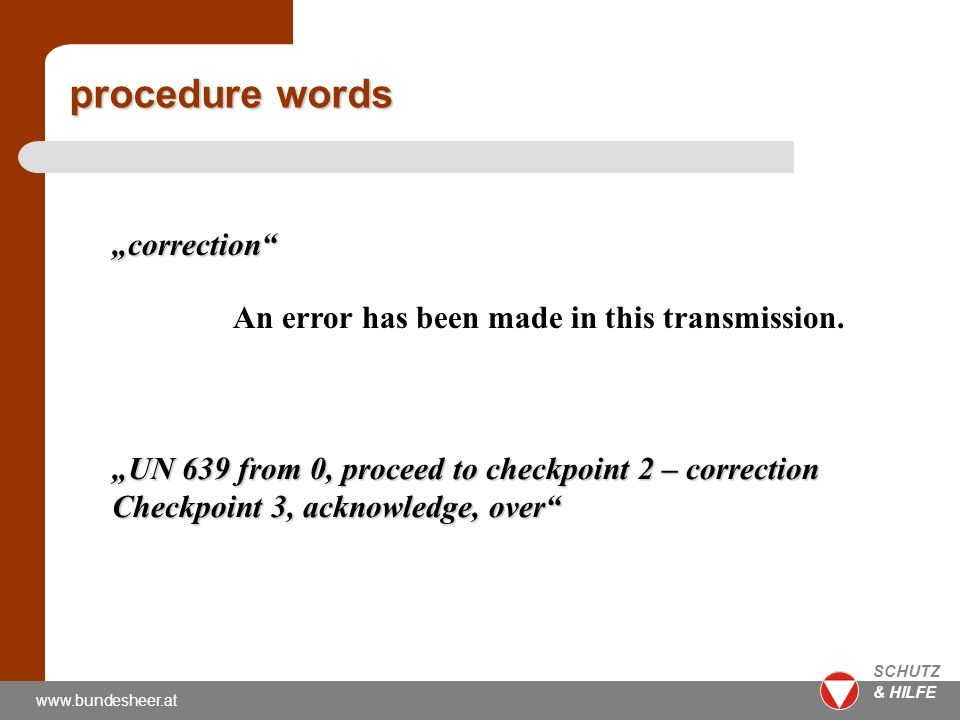 www.bundesheer.at SCHUTZ & HILFE correction An error has been made in this transmission.